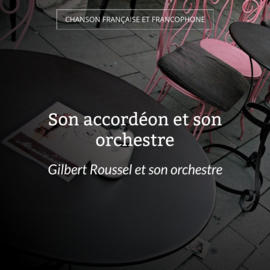 Son accordéon et son orchestre