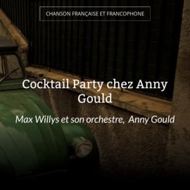 Cocktail Party chez Anny Gould