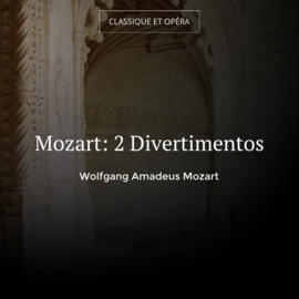 Mozart: 2 Divertimentos