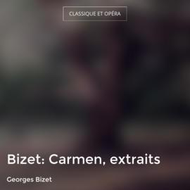 Bizet: Carmen, extraits