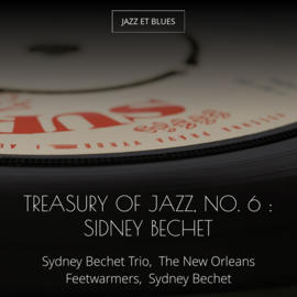 Treasury of Jazz, No. 6 : Sidney Bechet
