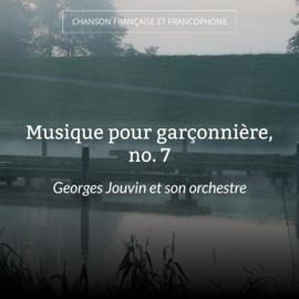 Musique pour garçonnière, no. 7