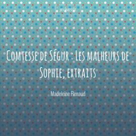 Comtesse de Ségur : Les malheurs de Sophie, extraits