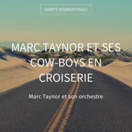 Marc Taynor et ses cow-boys en croiserie