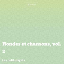 Rondes et chansons, vol. 2
