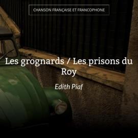 Les grognards / Les prisons du Roy