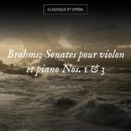 Brahms: Sonates pour violon et piano Nos. 1 & 3