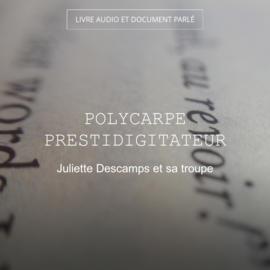 Polycarpe prestidigitateur