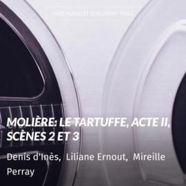 Molière: Le Tartuffe, Acte II, scènes 2 et 3