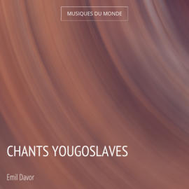 Chants yougoslaves