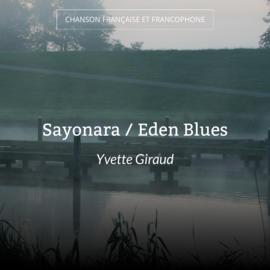 Sayonara / Eden Blues