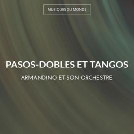 Pasos-dobles et tangos