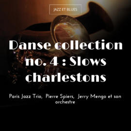 Danse collection no. 4 : Slows charlestons