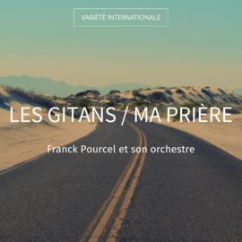 Les Gitans / Ma prière