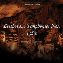 Beethoven: Symphonies Nos. 1 & 8