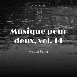 Musique pour deux, vol. 14