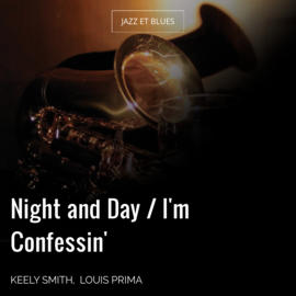 Night and Day / I'm Confessin'