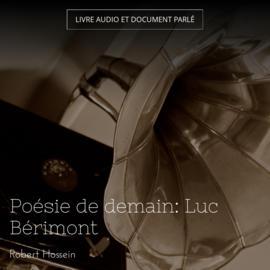 Poésie de demain: Luc Bérimont