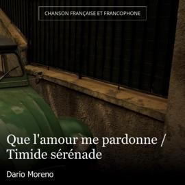 Que l'amour me pardonne / Timide sérénade