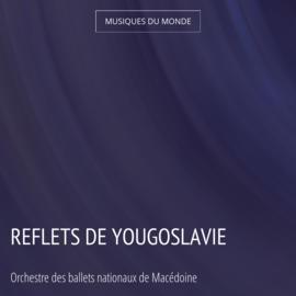 Reflets de Yougoslavie