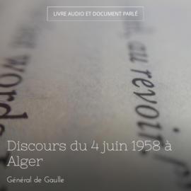 Discours du 4 juin 1958 à Alger