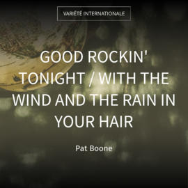 Good Rockin' Tonight / With the Wind and the Rain in Your Hair