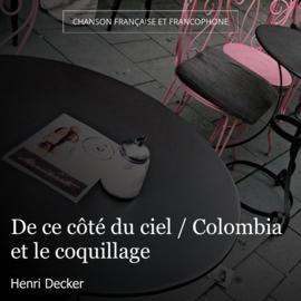 De ce côté du ciel / Colombia et le coquillage