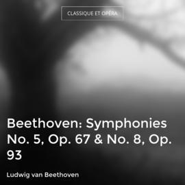 Beethoven: Symphonies No. 5, Op. 67 & No. 8, Op. 93