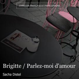 Brigitte / Parlez-moi d'amour