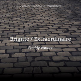 Brigitte / Extraordinaire