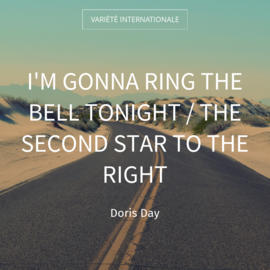 I'm Gonna Ring the Bell Tonight / The Second Star to the Right