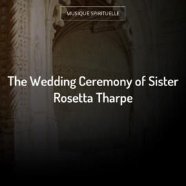 The Wedding Ceremony of Sister Rosetta Tharpe