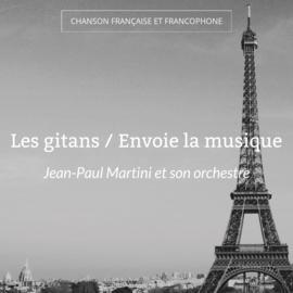 Les gitans / Envoie la musique