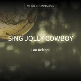 Sing Jolly Cowboy
