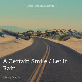 A Certain Smile / Let It Rain