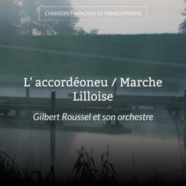 L' accordéoneu / Marche Lilloise