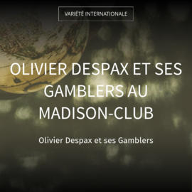 Olivier Despax et ses Gamblers au Madison-Club