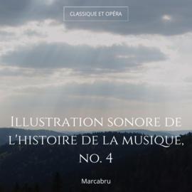 Illustration sonore de l'histoire de la musique, no. 4
