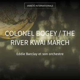 Colonel Bogey / The River Kwai March