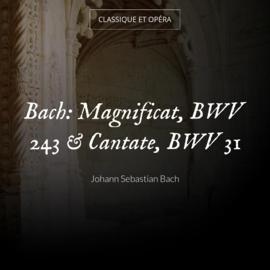 Bach: Magnificat, BWV 243 & Cantate, BWV 31