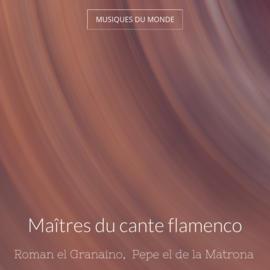 Maîtres du cante flamenco