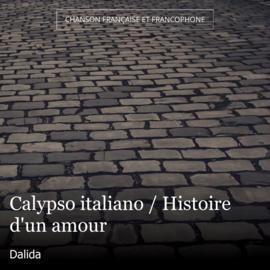 Calypso italiano / Histoire d'un amour