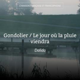 Gondolier / Le jour où la pluie viendra
