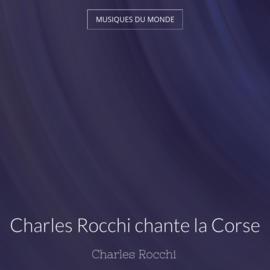 Charles Rocchi chante la Corse
