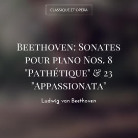 "Beethoven: Sonates pour piano Nos. 8 ""Pathétique"" & 23 ""Appassionata"""