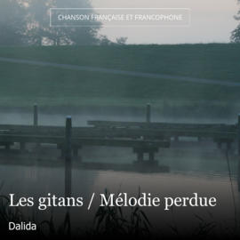Les gitans / Mélodie perdue