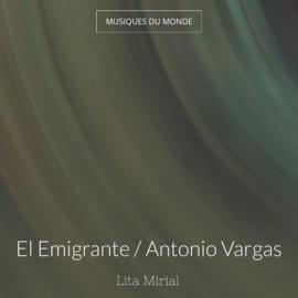 El Emigrante / Antonio Vargas