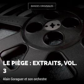 Le piège : Extraits, vol. 3