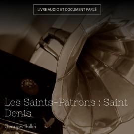 Les Saints-Patrons : Saint Denis