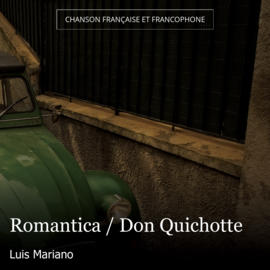 Romantica / Don Quichotte